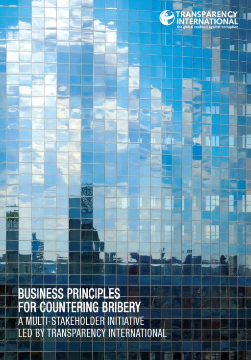 Business Principles for Countering Bribery: A Multistakeholder Initiative