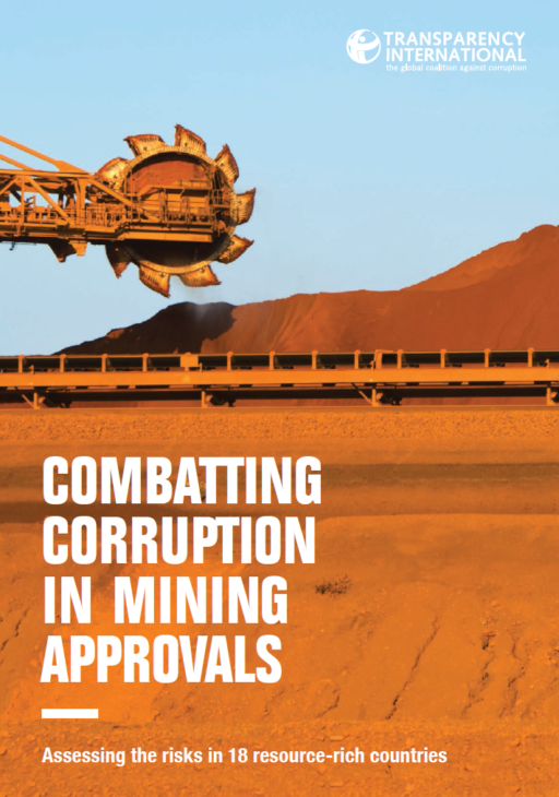 Combatting Corruption in Mining Approvals: Assessing the risks in 18 resource-rich countries
